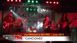 """""""Canciones"""" [ TEMA NUEVO ] Mensaje Real Reggae :: En Azul REGGAE & SKA Festival :: Junio 2013"""