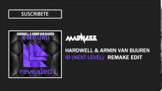 Hardwell & Armin Van Buuren -ID (NEXT LEVEL) MADNESS REMAKE EDIT