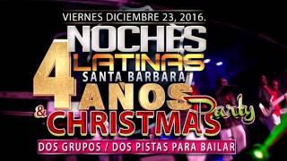 Noches Latinas Santa Barbara Con Grupo Sivoney. 4to Aniversario Este Diciembre 23, 2016.