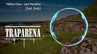 Yellow Claw - Last Paradise (feat. Sody) | TRAP