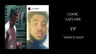 YP x Cook laflare - Down Bad