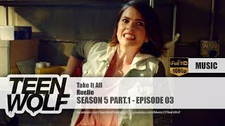 Ruelle - Take It All | Teen Wolf 5x03 Music [HD]