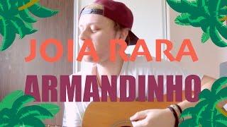 Armandinho  - Joia Rara (Gabriel Abrantes)
