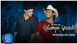 Munhoz e Mariano | Putaiada do Carai (DVD Ao Vivo em Campo Grande Vol.1)
