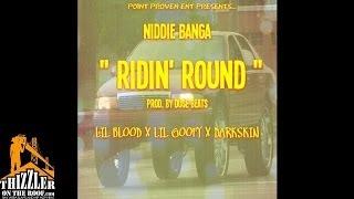 Niddie Banga ft. Lil Blood, Lil Goofy, Darkskin - Ridin' Round [Prod. Duse Beats] [Thizzler.com]