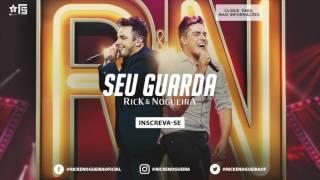 Rick & Nogueira - Seu Guarda | DVD Uma História Pra Contar