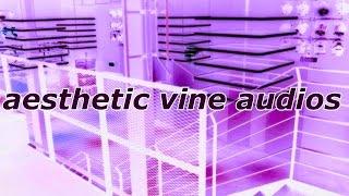 AESTHETIC VINE AUDIOS! ( Vine edit audios )