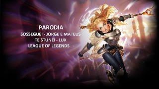Jorge & Mateus - Sosseguei - PARODIA Lux - Te stunei - League of Legends