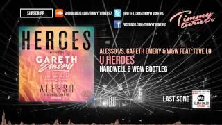 Alesso vs. Gareth Emery & W&W - U Heroes (Hardwell & W&W Bootleg)