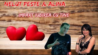 NELUT PESTE-ALINA--IMPART IUBIREA CU TINE