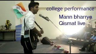 Mann bharrya | Qismat live guitar mashup | College performance
