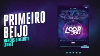 Marcos e Belutti part. Loubet - Primeiro Beijo | Áudio Oficial DVD FS LOOP 360°