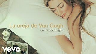 La Oreja de Van Gogh - Un Mundo Mejor (Audio)