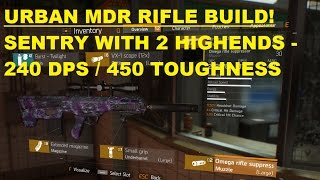 The Division 1.5 | URBAN MDR RIFLE - SENTRY BUILD! 240K DPS // 450K TOUGHNESS