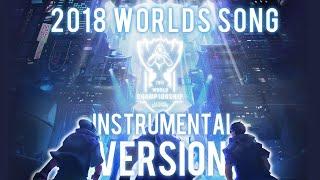 Worlds 2018 RISE - Full Instrumental Version - League of Legends