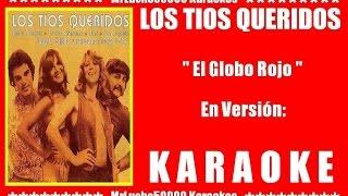 Los Tíos Queridos - El Globo Rojo  ( KARAOKE DEMO Nº 01 )