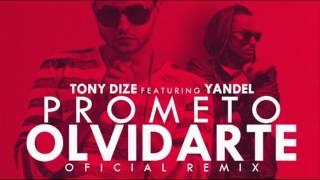 Tony Dize ft Yandel - Prometo Olvidarte Remix 2014 con Letra