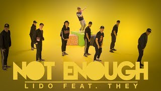 """Not Enough"" - Lido featuring THEY. 