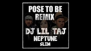 Dj Taj - Pose To Be (Remix) feat. Neptune & Slim