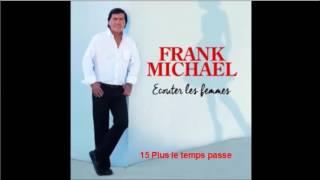 FRANK MICHAEL 15 Plus le temps passe