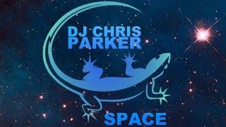 DJ Chris Parker - Space (OFFICIAL VIDEO)