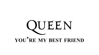 Queen - You're my best friend - Remastered [HD] - with lyrics