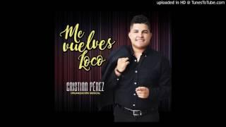 Cristian Perez - Me Vuelves Loco