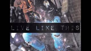 Dee Watkins - Live Like This (Audio)