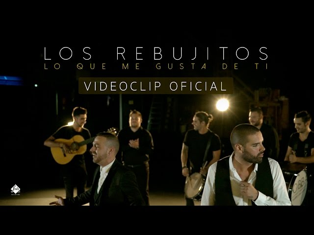 Videoclip oficial de la canción Lo que me gusta de ti de Los Rebujitos