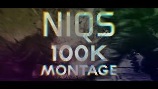 NiQs 100k Montage   By SHD