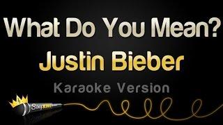 Justin Bieber - What Do You Mean (Karaoke Version)