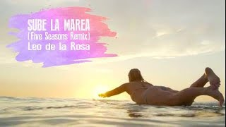 SUBE LA MAREA (FIVE SEASONS REMIX) - Leo de la Rosa feat. Zahara