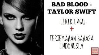 BAD BLOOD  - TAYLOR SWIFT (COVER)| LIRIK DAN TERJEMAHAN BAHASA INDONESIA