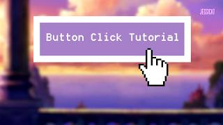 TUTORIAL|| Button Clicks!