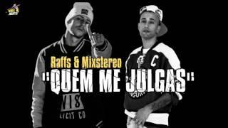 Raffs e Mixstereo - Quem me Julgas ( Prod.Wirebeats )