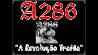 A286 - A Revolução Traída [2015] (download mp3)