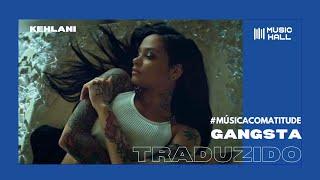 Kehlani - Gangsta [Clipe Oficial] (Legendado/Tradução)