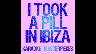 I Took A Pill In Ibiza (Originally by Mike Posner) [Instrumental Karaoke] COVER