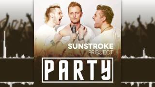 Sunstroke Project - Party (Official Audio)
