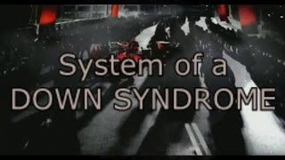 System of a Down Syndrome