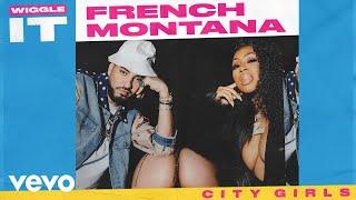French Montana - Wiggle It (feat. City Girls)