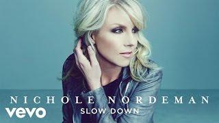 Nichole Nordeman - Slow Down (Audio)