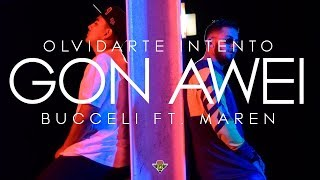 GON AWEI (Olvidarte intento) - Bucceli Ft. Maren The blessing Prod. by Electronick & Design Army