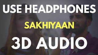 SAKHIYAAN (3D AUDIO) | Virtual 3D Audio