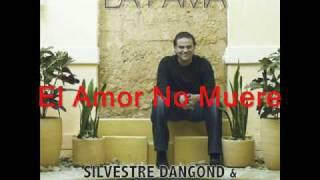 Silvestre Dangond - El Amor No Muere