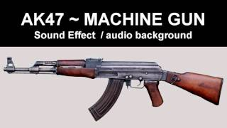 AK47 Machine Gun Sound   Sound Effects
