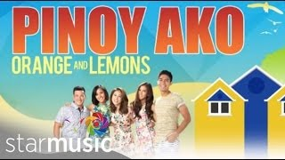 ORANGE AND LEMONS - Pinoy Ako