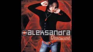 Aleksandra Ristanović - Bivša i buduća - ( Audio 2007 )
