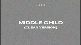 Middle Child (CLEAN VERSION) -  J.Cole