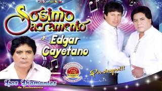 SOSIMO SACRAMENTO Y EL PODER MUSICAL DE EDGAR CAYETANO♫TOMO POR TU CULPA♫™✔